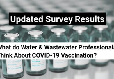 COVID-19 Vaccination Update: What do Water & Wastewater Professionals Think?